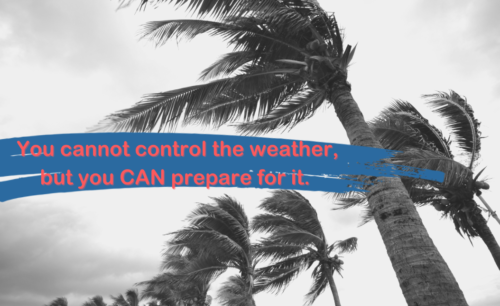 You cannot control the weather, but you CAN prepare for it.